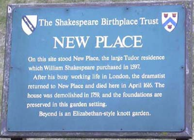 "Shakespeare's ""new"" house was here.  The new owner tore it down because of all the tourist traffic."